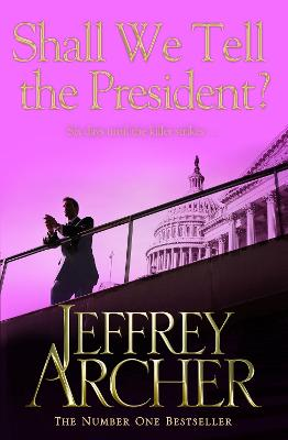 Shall We Tell the President - Archer, Jeffrey