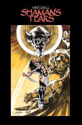 Shaman's Tears - Grell, Mike (Illustrator)