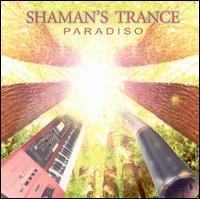 Shaman's Trance - Paradiso