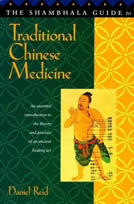 Shambhala Guide to Traditional Chinese Medicine - Reid, Daniel