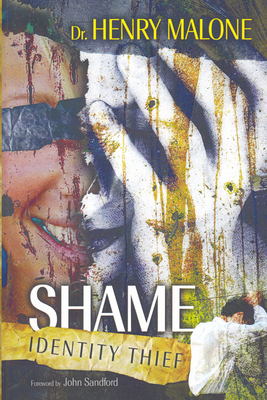 Shame: Identity Thief - Malone, Henry, and Sandford, John Loren (Foreword by)