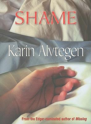 Shame - Alvtegen, Karin, and Murray, Steven T (Translated by)