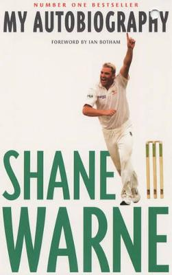 Shane Warne: My Autobiogrpahy - Warne, Shane, and Hobson, Richard, and Botham, Ian (Foreword by)