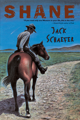 Shane - Schaefer, Jack, and Smith, Roland (Introduction by)