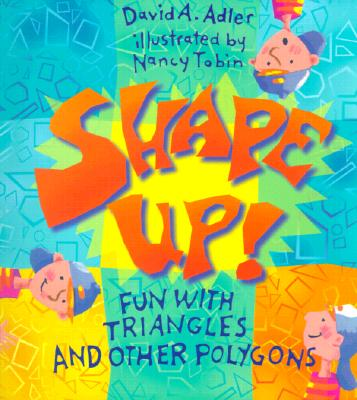 Shape Up!: Fun with Triangles and Other Polygons - Adler, David A
