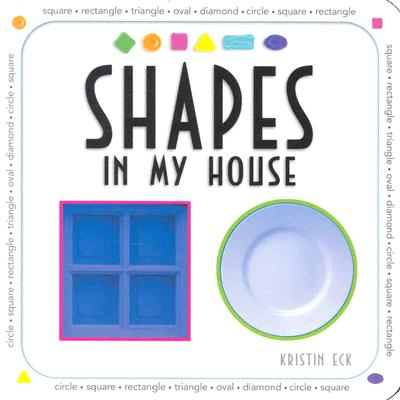 Shapes in My House - Eck, Kristin