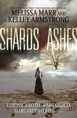 Shards and Ashes - Roth, Veronica, and Garcia, Kami, and Stohl, Margaret