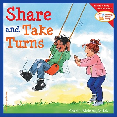 Share and Take Turns - Meiners, Cheri J, Ed