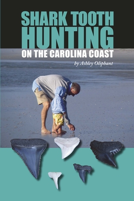 Shark Tooth Hunting on the Carolina Coast - Oliphant, Ashley