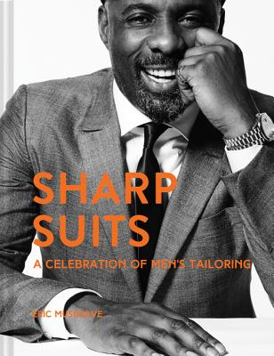 Sharp Suits: A celebration of men's tailoring - Musgrave, Eric
