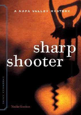 Sharpshooter: A Sunny McCoskey Napa Valley Mystery - Gordon, Nadia