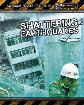 Shattering Earthquakes - Spilsbury, Louise, and Spilsbury, Richard