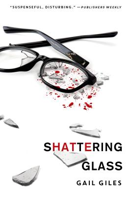Shattering Glass - Giles, Gail