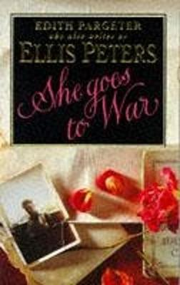 She Goes to War - Pargeter, Edith