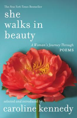 She Walks in Beauty: A Woman's Journey Through Poems - Kennedy, Caroline, Professor