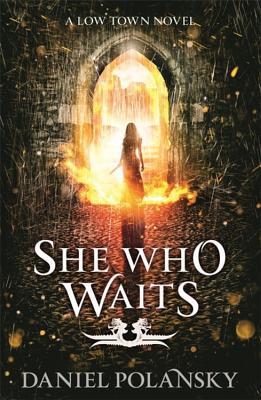 She Who Waits: Low Town 3 - Polansky, Daniel