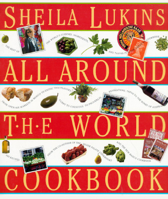 Sheila Lukins All Around the World Cookbook - Lukins, Sheila