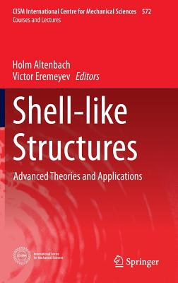 Shell-Like Structures: Advanced Theories and Applications - Altenbach, Holm (Editor)
