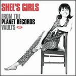 Shel's Girls: From the Planet Records Vaults