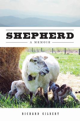Shepherd: A Memoir - Gilbert, Richard