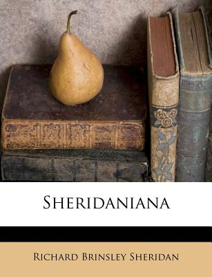 Sheridaniana - Sheridan, Richard Brinsley