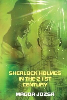 Sherlock Holmes in the 21st Century - Jozsa, Magda