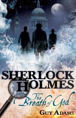 Sherlock Holmes: The Breath of God - Adams, Guy