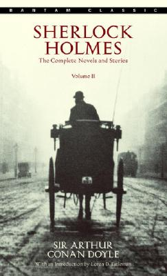 Sherlock Holmes: The Complete Novels and Stories Volume II - Doyle, Arthur Conan, Sir