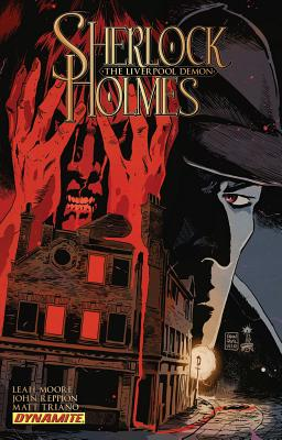 Sherlock Holmes: The Liverpool Demon - Moore, Leah, and Reppion, John, and Triano, Matt