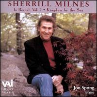 Sherrill Milnes in Recital, Vol. 2 - Jon Spong (piano); Sherrill Milnes (baritone)