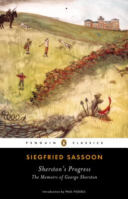 Sherston's Progress: The Memoirs of George Sherston - Sassoon, Siegfried, and Fussell, Paul (Introduction by)