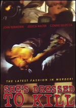 She's Dressed to Kill - Gus Trikonis