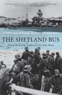 Shetland Bus: A WWII Epic of Escape, Survival, and Adventure - Howarth, David