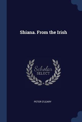 Shiana. from the Irish - O'Leary, Peter