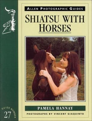 Shiatsu with Horses - Hannay, Pamela