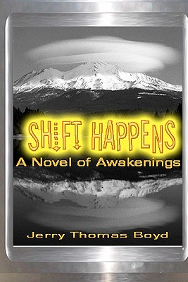 Shift Happens: A Novel of Awakenings - Boyd, Jerry Thomas
