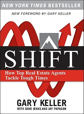 Shift: How Top Real Estate Agents Tackle Tough Times (Paperback) - Keller, Gary, and Jenks, Dave, and Papasan, Jay