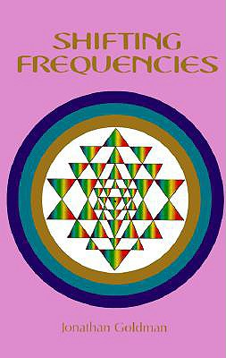 Shifting Frequencies - Goldman, Jonathan (Afterword by), and Shamael (Afterword by)