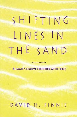Shifting Lines in the Sand: Kuwait's Elusive Frontier with Iraq - Finnie, David H