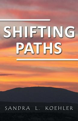 Shifting Paths - Koehler, Sandra L