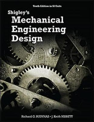 Shigley's Mechanical Engineering Design (in SI Units) - Budynas, Richard G., and Nisbett, Keith J.