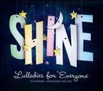 Shine: Lullabies for Everyone - Suzanne Jamieson Selmo