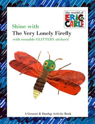 Shine with the Very Lonely Firefly - Carle, Eric