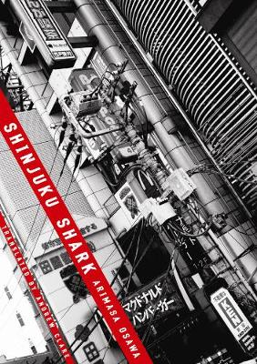 Shinjuku Shark - Osawa, Arimasa, and Clare, Andrew (Translated by)