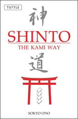 Shinto: The Kami Way - Ono, Sokyo, and Woodard, William P
