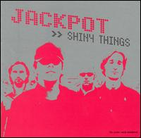 Shiny Things - Jackpot