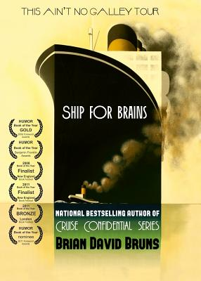 Ship for Brains: Cruise Confidential - Bruns, Brian David, and Urban, Steve (Editor)