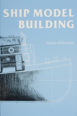 Ship Model Building - Johnson, Gene