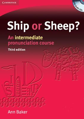 Ship or Sheep?: An Intermediate Pronunciation Course - Baker, Ann