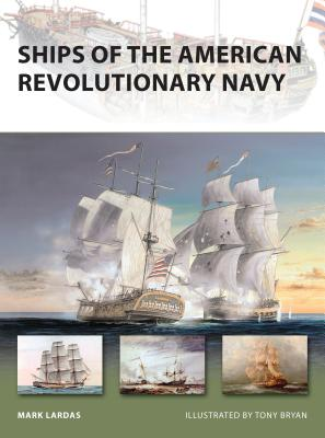 Ships of the American Revolutionary Navy - Lardas, Mark